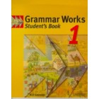 Grammar Works 1 Student's Book